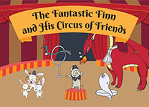 The Fantastic Finn and His Circus Friends (Story)