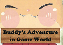 Buddy's Adventure in Game World (Story)